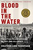 img - for Blood in the Water: The Attica Prison Uprising of 1971 and Its Legacy book / textbook / text book