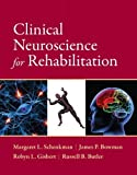img - for Clinical Neuroscience for Rehabilitation by Margaret Schenkman (2012-07-20) book / textbook / text book