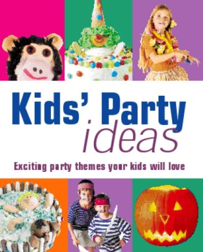 Kid's Party Idea's — Exciting Party Themes Your Kids Will Love