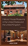 img - for Historic House Museums in the United States and the United Kingdom: A History book / textbook / text book