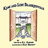Kami and Lost Blanketsville, E. L. Glesner, 1456019031
