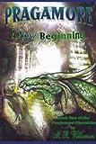 Pragamore-A New Beginning, M. R. Williamson, 1434331040