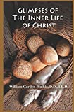 : Glimpses of the Inner Life of Christ