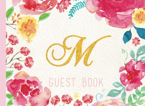 Read Online Guest Book Initial M: Pink Floral Watercolor Guestbook, Monogram. For Birthday Parties, Christening, Baby Shower, Celebration of Life (Elegant Celebrations) ebook