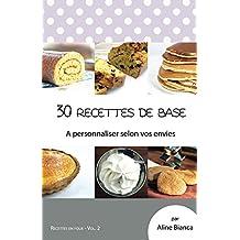 30 recettes de base: A personnaliser selon vos envies (Recettes en folie t. 2) (French Edition)
