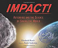 Impact: Asteroids And The Science Of Saving The