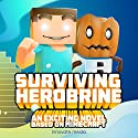 Surviving Herobrine: An Exciting Novel Based on Minecraft Audiobook by Innovate Media Narrated by Brandon Stevens