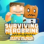 Surviving Herobrine: An Exciting Novel Based on Minecraft | Innovate Media