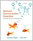 Business Communication Essentials, Bovée, Courtland L. and Thill, John V., 0132658720