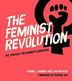 Book Cover: The Feminist Revolution: The Struggle for Women's Liberation