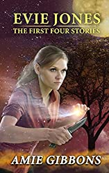 Evie Jones: The First Four Stories: An Anthology Of The First Four Evie Jones Paranormal Mystery Shorts