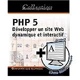 PHP 5: Développer un site Web dynamique et interactif