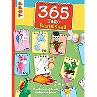 365 Tage Bastelspaß: Kreativ durchs Jahr mit Kindern ab 4 Jahren