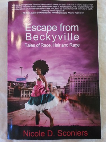 Escape from Beckyville Tales of Race, Hair and Rag