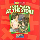 I Use Math at the Store, Joanne Mattern, 0836848632