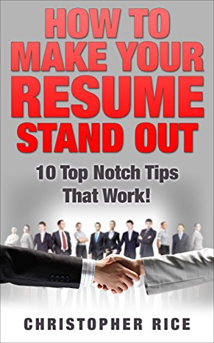 amazon com how to make your resume stand out 10 top notch tips