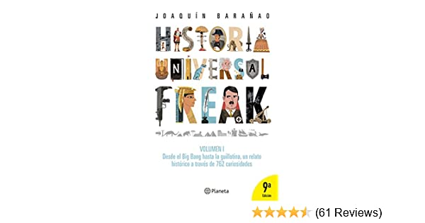 Historia universal freak (Spanish Edition)