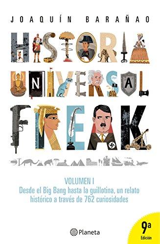 Historia universal freak (Spanish Edition) by [Barañao, José Joaquín]