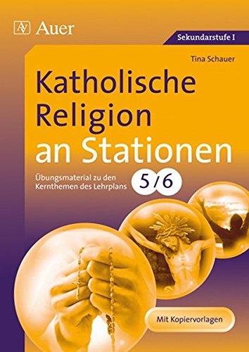 Katholische Religion an Stationen 5-6: Übungsmaterial zu den Kernthemen des Lehrplans, Klasse 5/6 (Stationentraining SEK)
