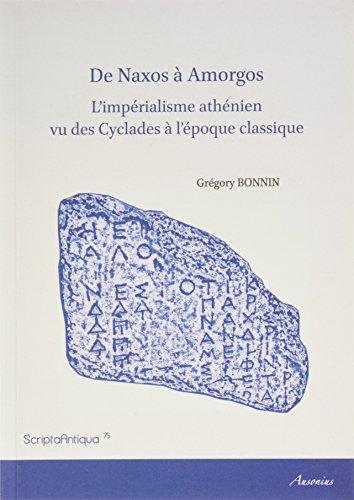 De Naxos à Amorgos : L'impérialisme athénien vu des Cyclades à l'époque classique