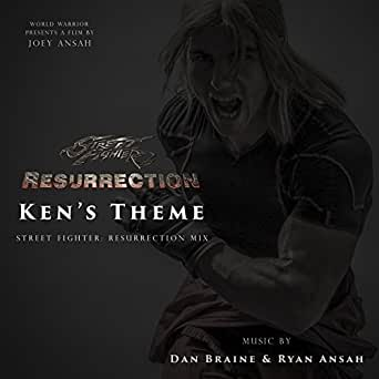 Ken's Theme (Street Fighter: Resurrection Mix) by Dan Braine
