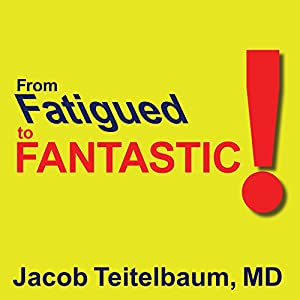 From Fatigued to Fantastic Audiobook