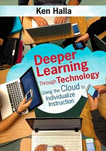 Deeper Learning Through Technology: Using the Cloud to Individualize Instruction by Halla, Kenneth P. (2015) Paperback
