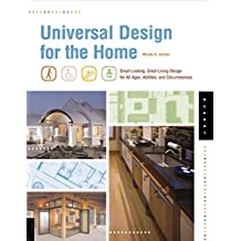Universal Design for the Home: Great Looking, Great Living Design for All Ages, Abilities, and Circumstances