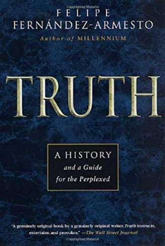 truth a history and a guide for the perplexed felipe fernandez rh amazon com Schumacher a Guide for the Perplexed PDF guide for the perplexed book iii chapter 51