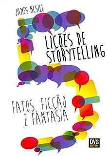 5 Lições de Storytelling. Fatos, Ficção e Fantasia (Em Portuguese do Brasil)