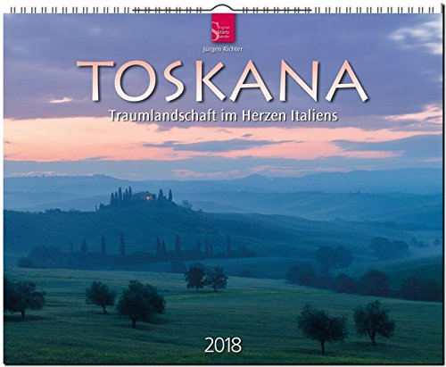 TOSKANA - Traumlandschaft im Herzen Italiens: Original Stürtz-Kalender 2018 - Großformat-Kalender 60 x 48 cm