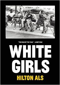 «White Girls»: por Hilton Als PDF ePub 978-1940450254