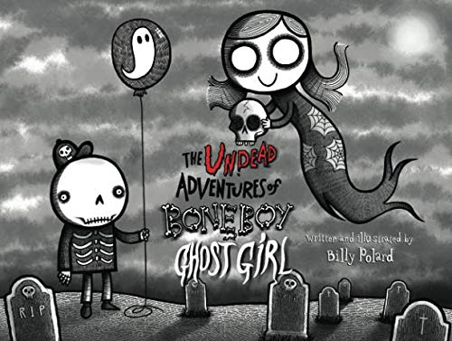 (The Undead Adventures of Bone Boy and Ghost Girl )