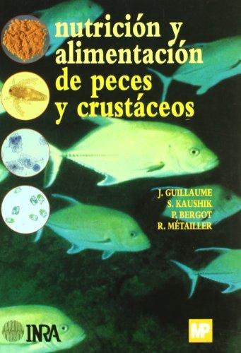 Descargar Libro Nutrición Y Alimentación De Peces Y Crustáceos Jean . . . [et Al. ] Guillaume