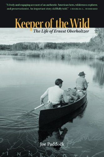 Keeper of the Wild: The Life of Earnest Oberholtzer by Joe Paddock - Mall Paddock