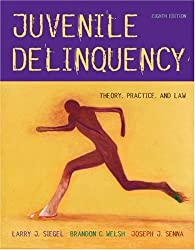 Juvenile Delinquency: Theory, Practice, and Law (with InfoTrac)