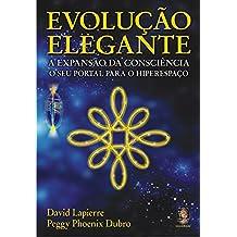 Evolução Elegante. A Expansão da Consciência (Em Portuguese do Brasil)