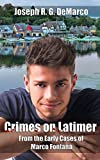 Crimes on Latimer: From the Early Cases of Marco Fontana (Marco Fontana Mysteries)
