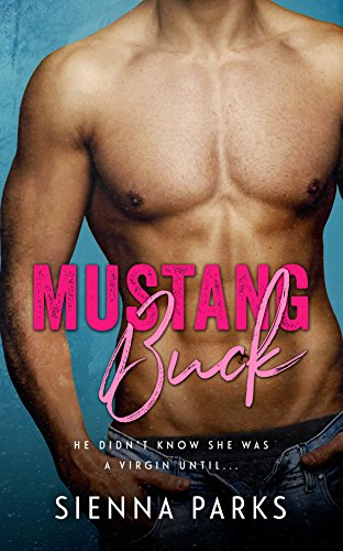 Mustang Buck - A Small Town, Bad Boy Virgin Romance - Book Two