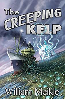 The Creeping Kelp by [Meikle, William]