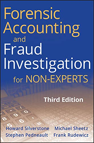 Forensic Accounting and Fraud Investigation for Non-Experts (Accounting For Non)