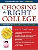 Choosing the Right College 2014-15: The Inside Scoop on Elite Schools and Lesser-Known Institutions