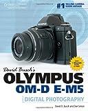 David Busch's Olympus OM-D E-M5 Guide to Digital Photography by David D. Busch (Nov 20 2012)