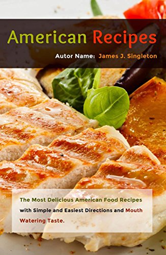American recipes the most delicious american food recipes with american recipes the most delicious american food recipes with simple and easiest directions and mouth forumfinder Choice Image