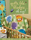 Quilts, Bibs, Blankies... Oh My!, Kim Schaefer, 1571204911