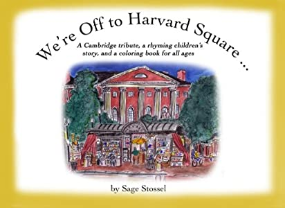 We're Off to Harvard Square: A Cambridge souvenir, a rhyming picture book for children, and coloring book for adults and children