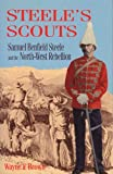 Steele's Scouts, Wayne F. Brown, 1894384148