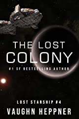 The Lost Colony (Lost Starship Series Book 4) Kindle Edition