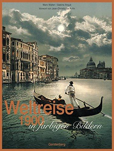 weltreise-1900-in-farbigen-bildern