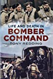 Life and Death in Bomber Command, Tony Redding, 1781552282